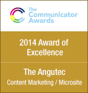 The Communicator Awards - 2014 Award of Excellence / The Angutec Content Marketing / Microsite